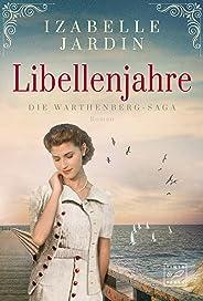 Libellenjahre (Die Warthenberg-Saga 1) (German Edition)