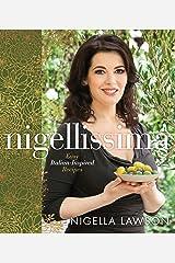 Nigellissima: Easy Italian-Inspired Recipes: A Cookbook Kindle Edition