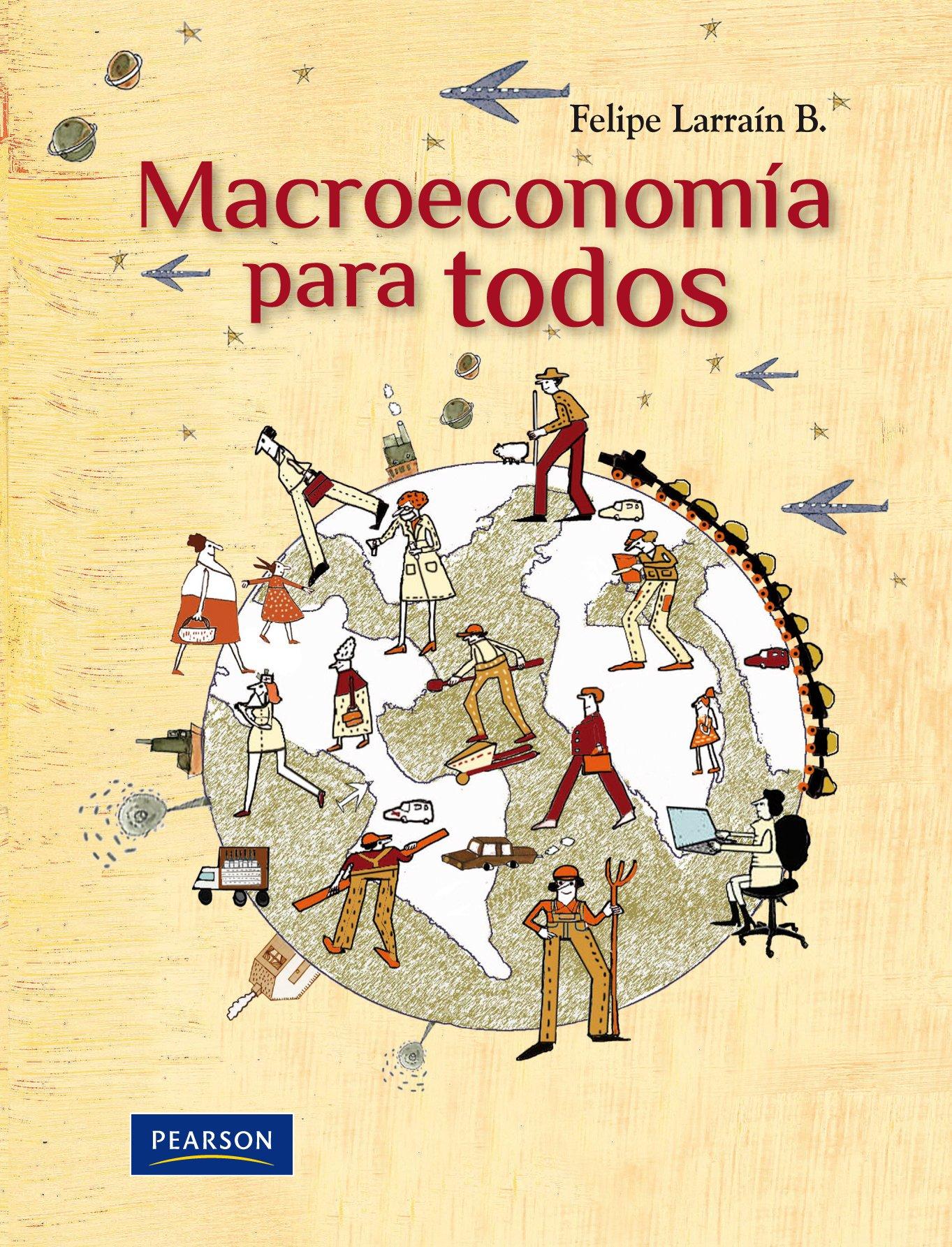 MACROECONOMIA PARA TODOS: LARRAIN: 9789563430769: Amazon.com ...