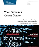 Your Code As A Crime Scene (The Pragmatic Programmers)
