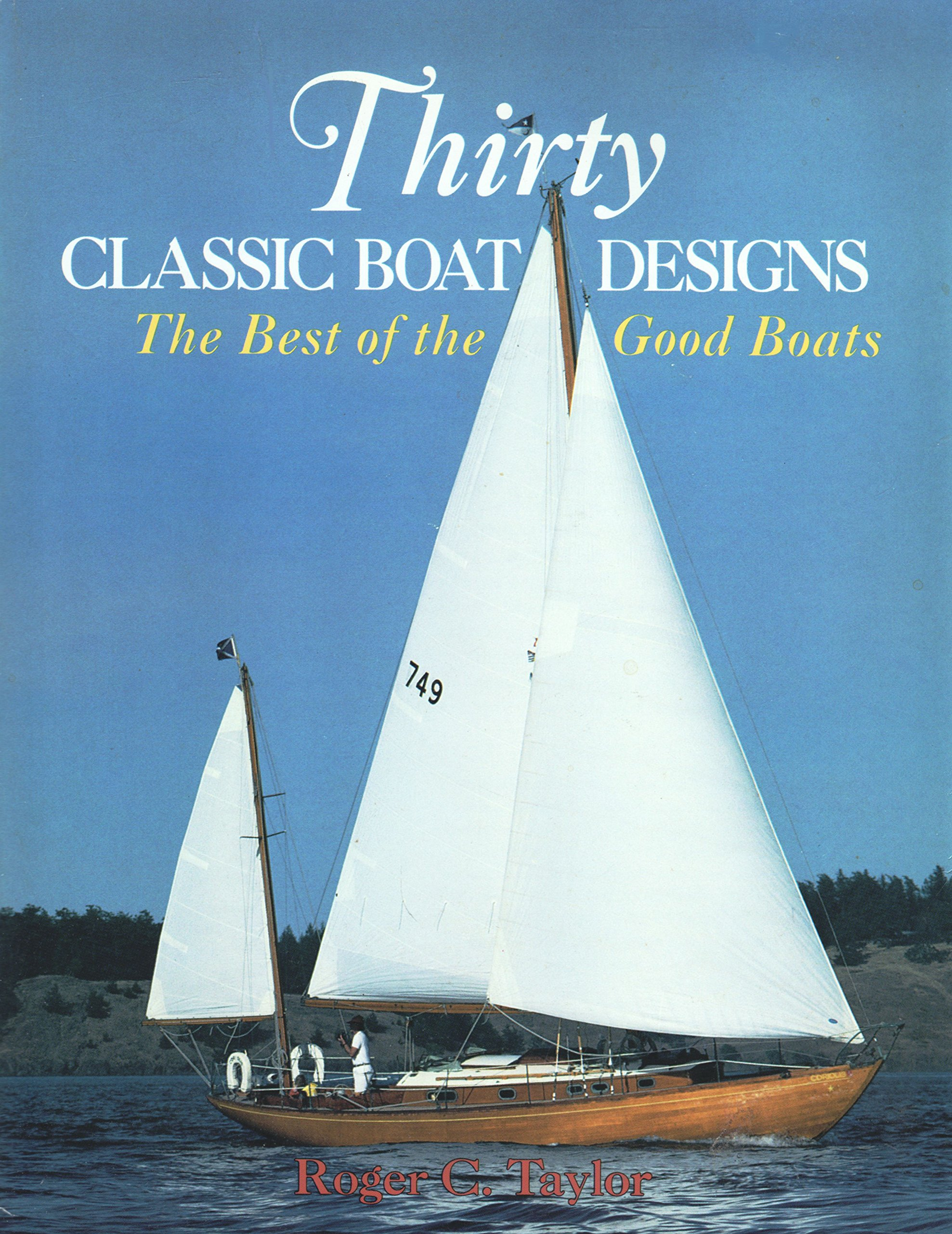 Thirty Classic Boat Designs: The Best of the Good Boats