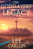 The Godslayers' Legacy (The Bastard Cadre Book 2)
