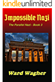 Impossible Nazi (The Parallel Nazi Book 3)