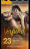 Verführt - 23 sinnliche Erotik Geschichten