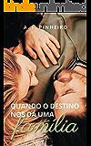 Quando o destino nos dá uma família (Série Destinos Livro 2)