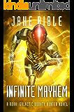 Infinite Mayhem: A Roak: Galactic Bounty Hunter Novel