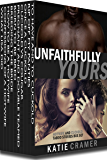 Unfaithfully Yours - Hotwife and Cuckold Erotica Stories Box Set: Ten Cuckolding Books Bundle