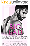 Big Bad Taboo Daddy: An Older Man Younger Woman Romance (Big Bad Daddies)