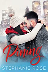 Pining : A standalone friends-to-lovers romance (Never Too Late Book 3) Kindle Edition