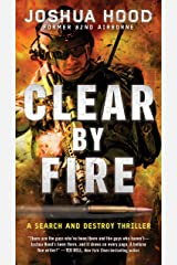 Clear by Fire: A Search and Destroy Thriller Kindle Edition