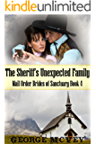The Sheriff's Unexpected Family (Mail Order Brides of Sanctuary Book 4)