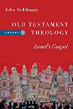 Old Testament Theology: Israel's Gospel (Old Testament Theology Series Book 1)