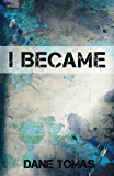 I Became