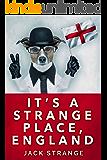 It's A Strange Place, England