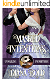 Masked Intentions (Unmasking Prometheus Book 1)
