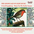 The Golden Age of Light Music: A Carol Symphony - Music For The Festive Season