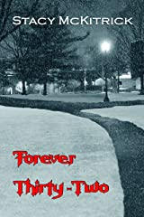 Forever Thirty-Two Kindle Edition