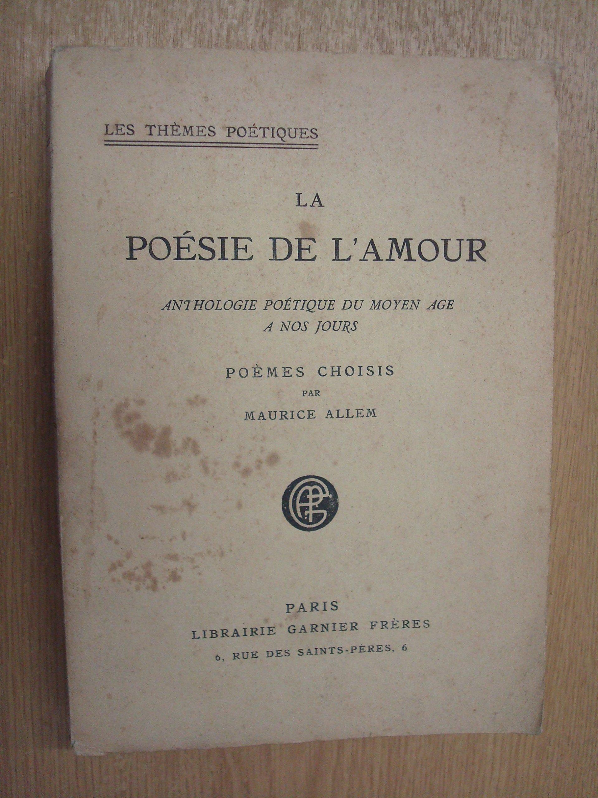 La Poesie De Lamour Anthologie Poetique Du Moyen Age A Nos