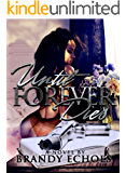 Until Forever Dies: A Standalone Novel