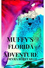 Muffy's Florida Adventure: A Dog Story For Kids (The Muffy Series Book 2) Kindle Edition