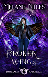Broken Wings (Starfire Angels: Dark Angel Chronicles Book 2)