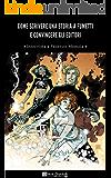 Come scrivere una Storia a Fumetti e Convincere gli Editori - Intervista a Federico Memola: Guida primi passi per chi si sente pronto a scrivere una storia a fumetti (Nick Gandolfi Interview Vol. 2)