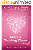 Diary of a Wedding Planner in Love (Tales Behind the Veils Book 2)
