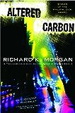 Altered Carbon (Takeshi Kovacs Novels Book 1)