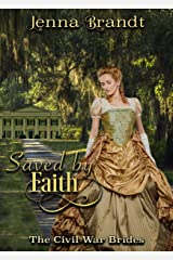 Saved by Faith: An American Historical Romance (The Civil War Brides Book 1) Kindle Edition