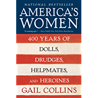 America's Women: 400 Years of Dolls, Drudges, Helpmates, and Heroines (P.S.) book cover