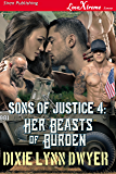 Sons of Justice 4: Her Beasts of Burden (Siren Publishing LoveXtreme Forever)