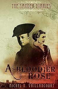 The Sauder Diaries - A Bloodier Rose