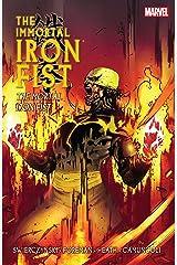 Immortal Iron Fist Vol. 4: The Mortal Iron Fist (Immortal Iron Fist (2006-2009)) Kindle Edition