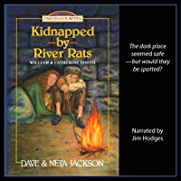 Kidnapped by River Rats (About William & Catherine Booth): Trailblazer Books, Volume 1