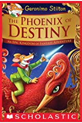 The Phoenix of Destiny (Geronimo Stilton and the Kingdom of Fantasy): An Epic Kingdom of Fantasy Adventure (Geronimo Stilton and the Kingdom of Fantasy: Special Edition) Kindle Edition
