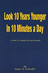 Look 10 Years Younger In 10 Minutes a Day Kindle Edition