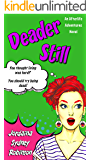 Deader Still: An Afterlife Adventures Novel (A Paranormal Ghost Cozy Mystery Series Book 2)