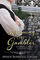 Reforming the Gambler (Scoundrels, Rakes and Rogues Book 1) Kindle Edition