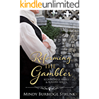 Reforming the Gambler (Scoundrels, Rakes and Rogues Book 1)
