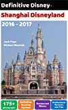 Definitive Disney Guide to Shanghai Disneyland: 2016 - 2017 (Definitive Disney Guides)