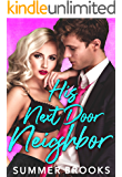 His Next Door Neighbor : A Friends to Lovers Romance (Irresistible Billionaires Book 2)