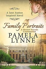 Family Portraits: A Dearest Friends Continuation (Austen Inspired Romance Book 2) Kindle Edition