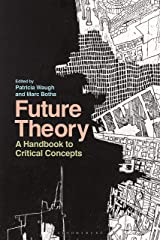 Future Theory: A Handbook to Critical Concepts Kindle Edition