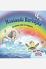 Montando Burbujas: Un cuento con ejercicios de relajación para niños, diseñada para enseñar a los niños técnicas de visualización para aumentar la creatividad... (Spanish Edition) Kindle Edition