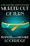 Murder Out of Turn (The Mr. and Mrs. North Mysteries)