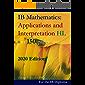 IB Mathematics: Applications and Interpretation HL in 150 pages: 2020 Edition (English Edition)