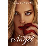 Wanton Angel: When a women spends a night with the man of her dreams, not to see him again for three years.: Prequel to Life