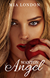 Wanton Angel: Prequel to Life To The Max