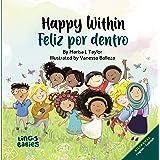 Happy within / Feliz por dentro : Bilingual Children's book Spanish English for kids ages 2-6 (Spanish Edition)