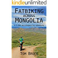 Fatbiking across Mongolia: A 2000 kilometre bikepacking adventure (Cycling adventures around the world Book 2)
